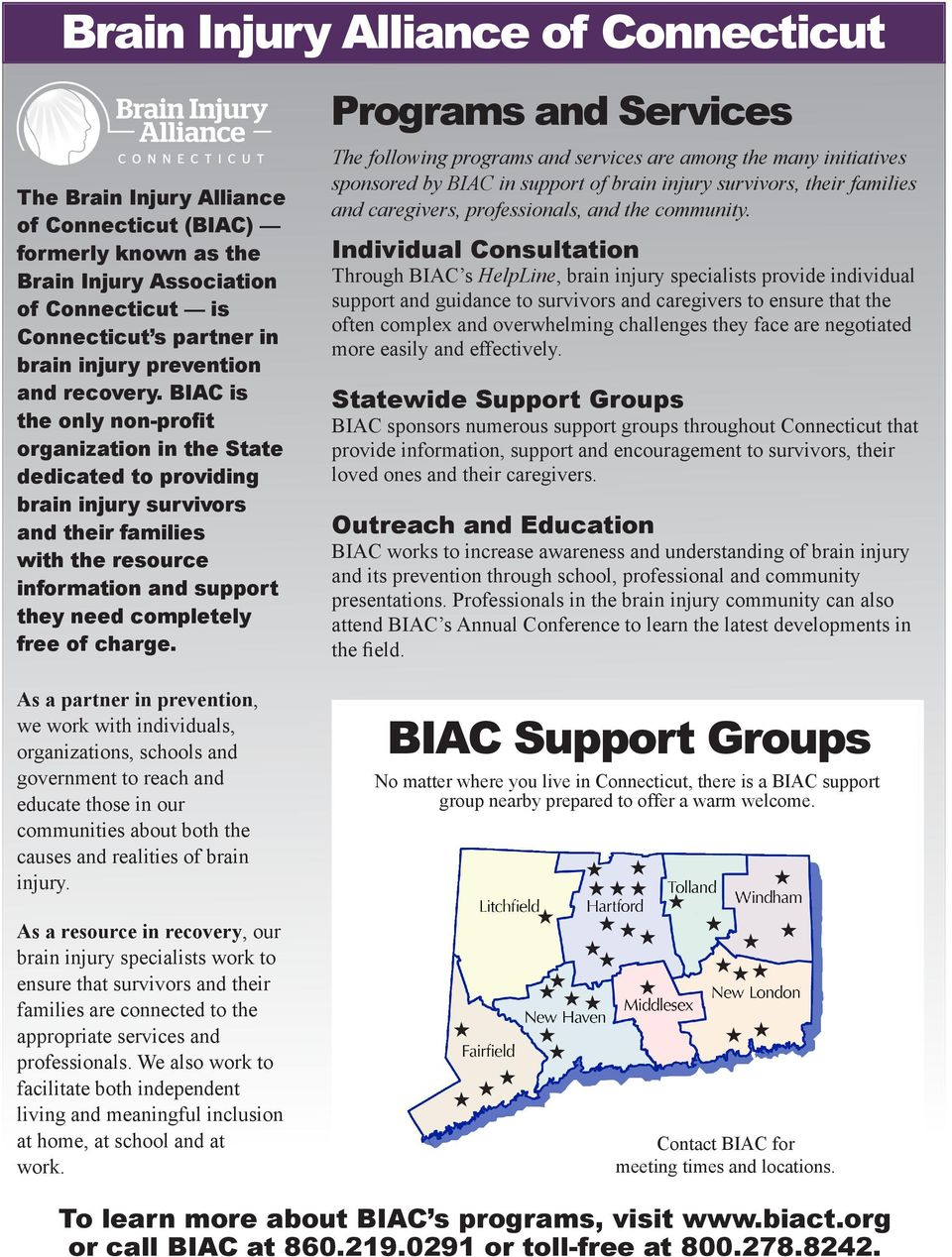 BIAC is the only non-profit organization in the State dedicated to providing brain injury survivors and their families with the resource information and support they need completely free of charge.