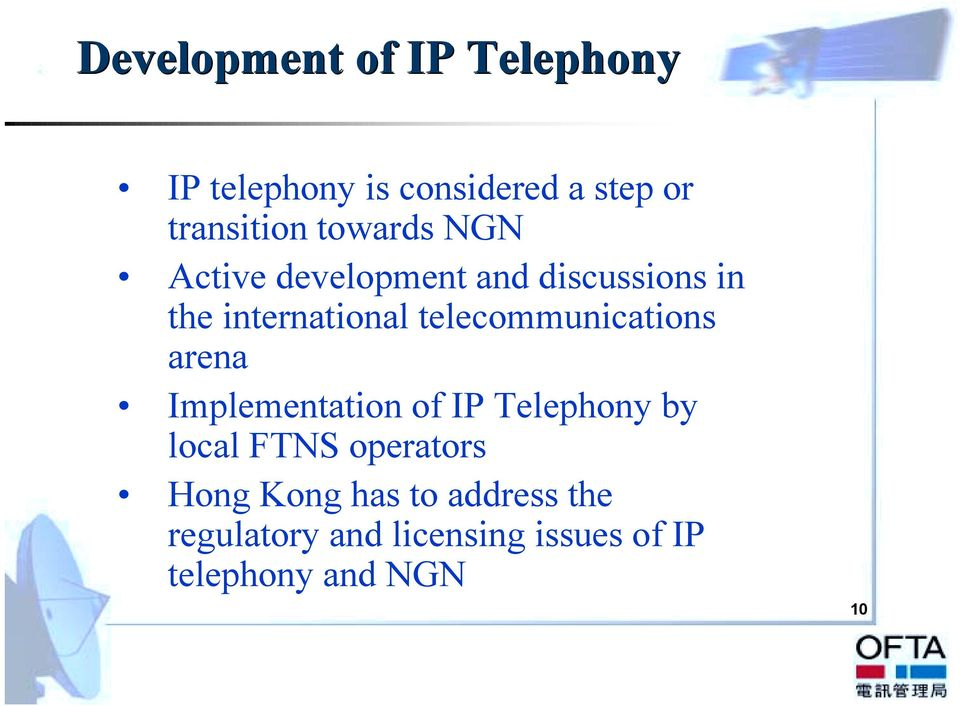 telecommunications arena Implementation of IP Telephony by local FTNS