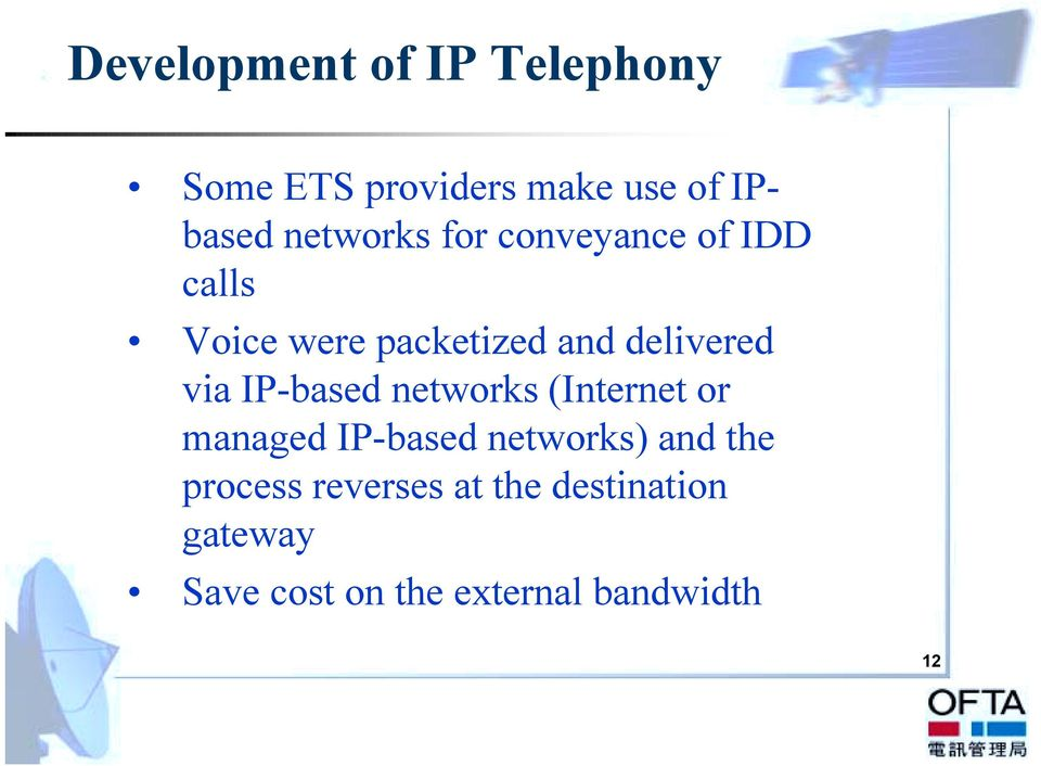 via IP-based networks (Internet or managed IP-based networks) and the