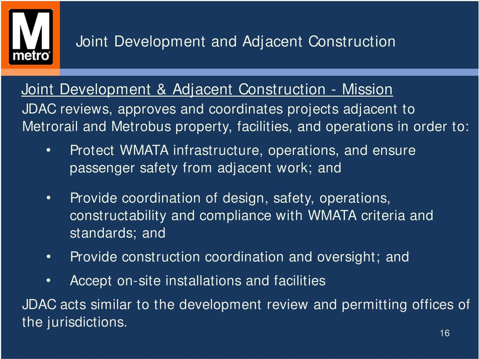 work; and Provide coordination of design, safety, operations, constructability and compliance with WMATA criteria and standards; and Provide construction