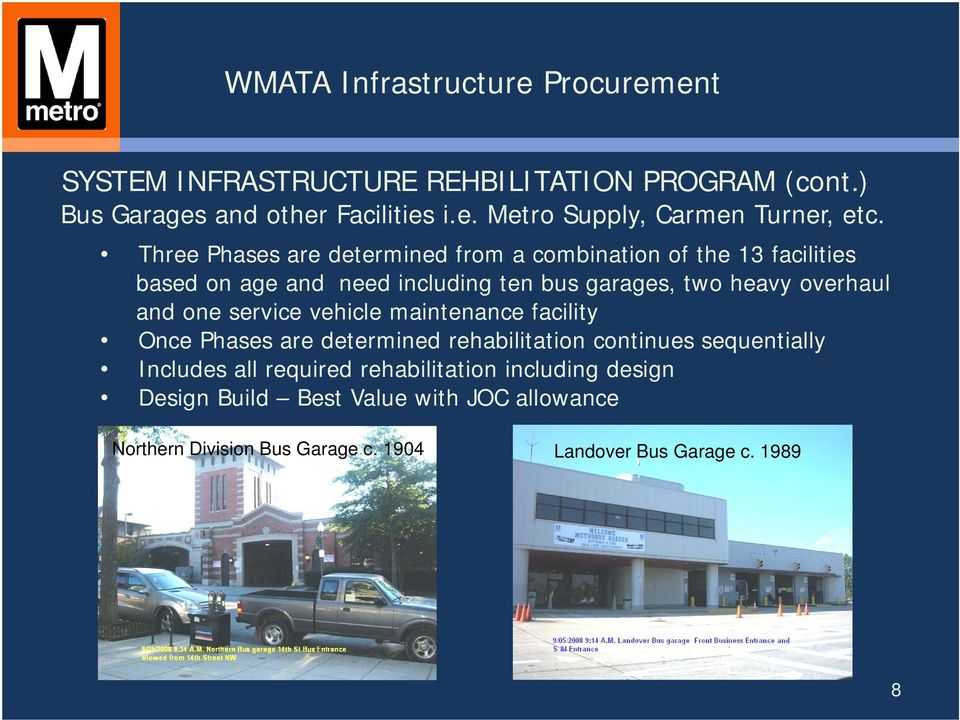 overhaul and one service vehicle maintenance facility Once Phases are determined rehabilitation continues sequentially Includes all