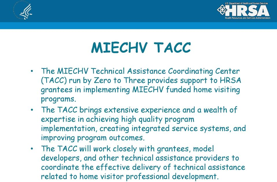 The TACC brings extensive experience and a wealth of expertise in achieving high quality program implementation, creating integrated service