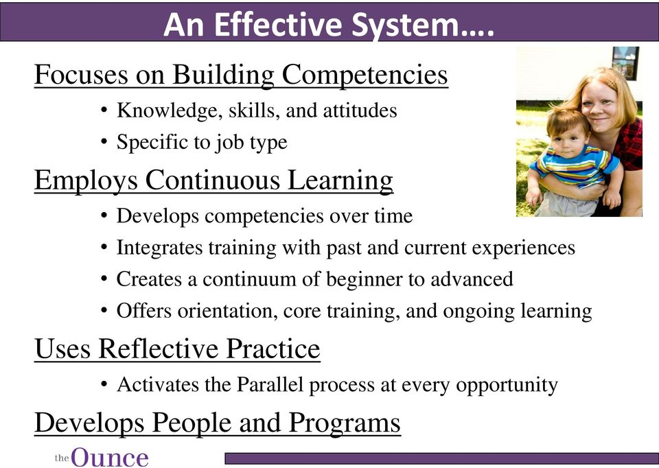 Learning Develops competencies over time Integrates training with past and current experiences Creates a
