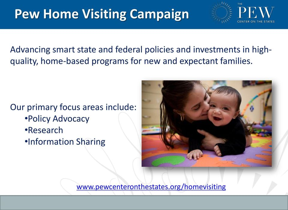 Our primary focus areas include: Policy Advocacy Research Information Sharing www.