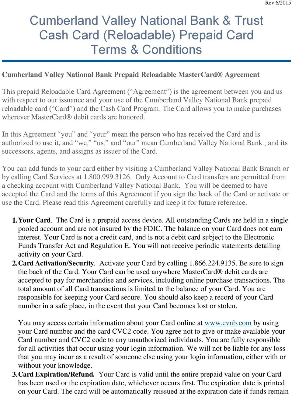 Cash Card Program. The Card allows you to make purchases wherever MasterCard debit cards are honored.