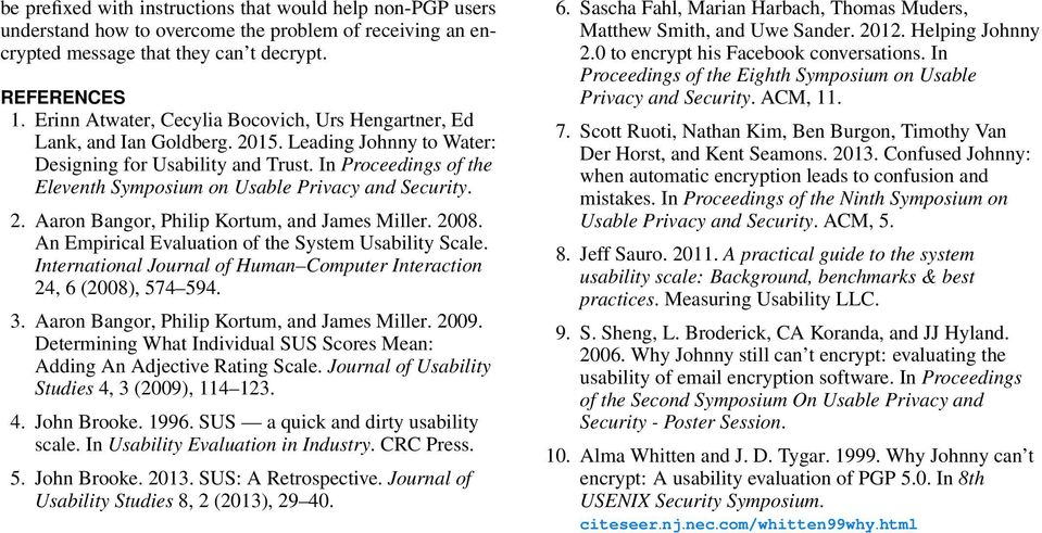 In Proceedings of the Eleventh Symposium on Usable Privacy and Security. 2. Aaron Bangor, Philip Kortum, and James Miller. 2008. An Empirical Evaluation of the System Usability Scale.