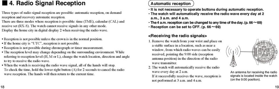 Display the home city in digital display 2 when receiving the radio wave. Reception is not possible unless the crown is in the normal position. If the home city is UTC, reception is not possible.
