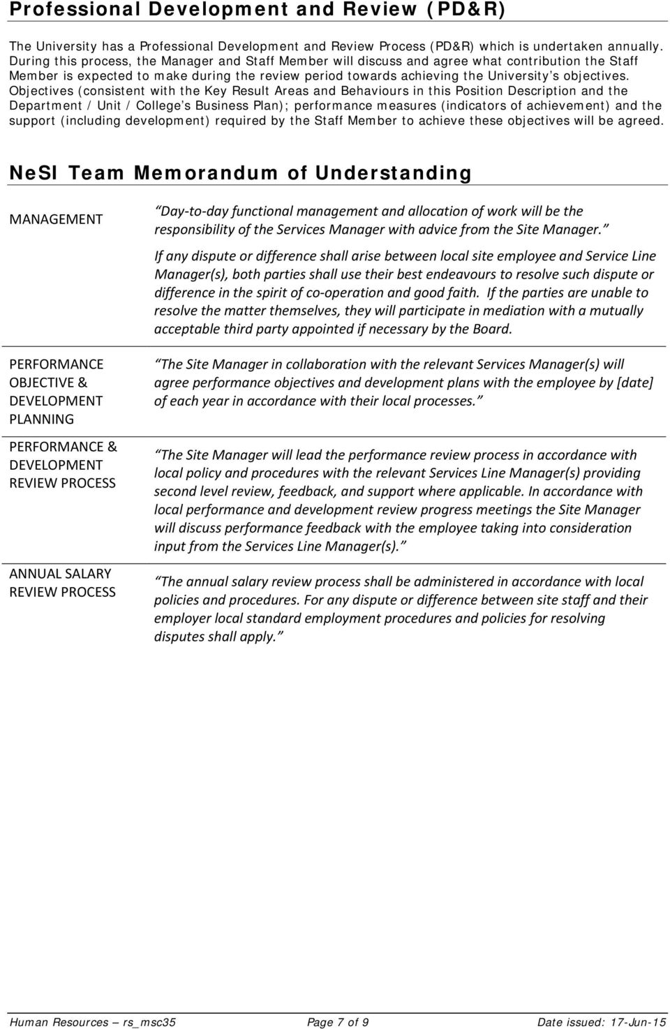Objectives (consistent with the Key Result Areas and Behaviours in this Position Description and the Department / Unit / College s Business Plan); performance measures (indicators of achievement) and