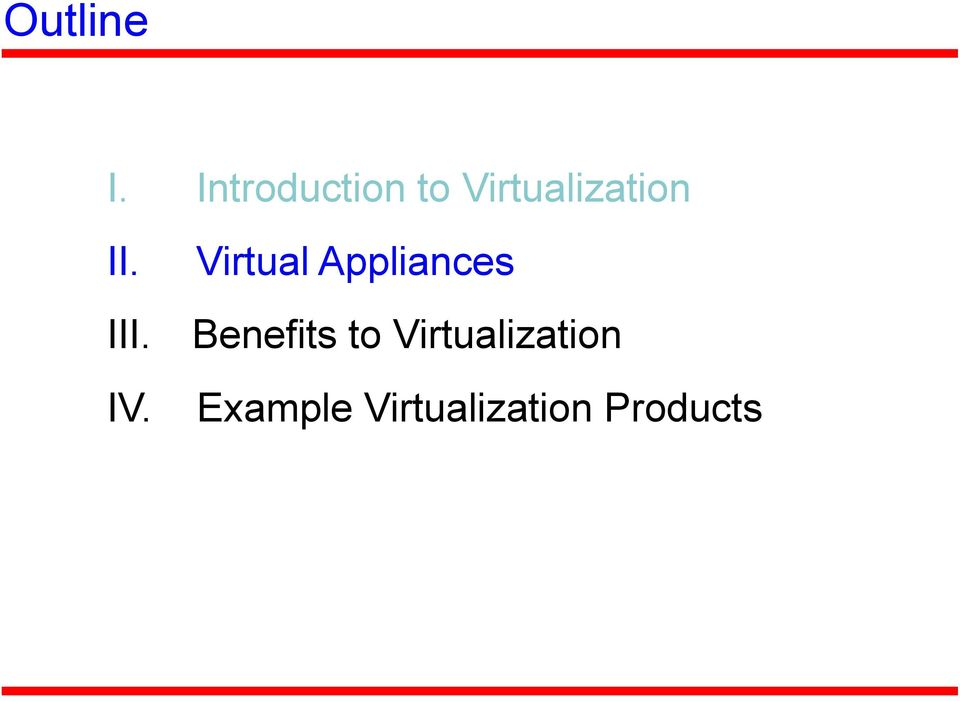 II. Virtual Appliances III.