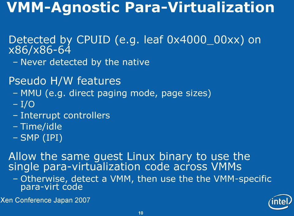 guest Linux binary to use the single para-virtualization code across VMMs Otherwise, detect a
