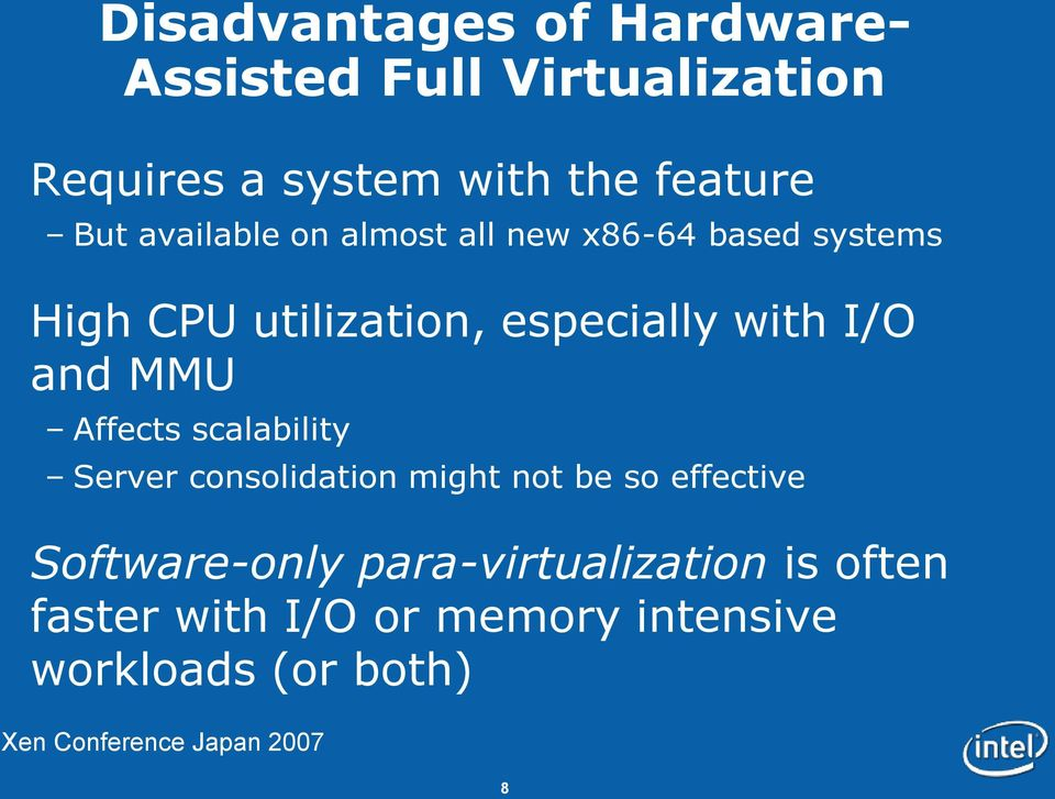 I/O and MMU Affects scalability Server consolidation might not be so effective
