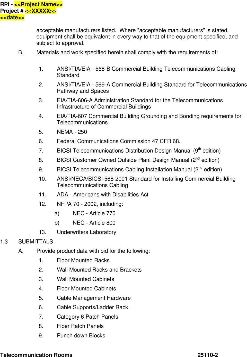 ANSI/TIA/EIA - 569-A Commercial Building Standard for Telecommunications Pathway and Spaces 3.