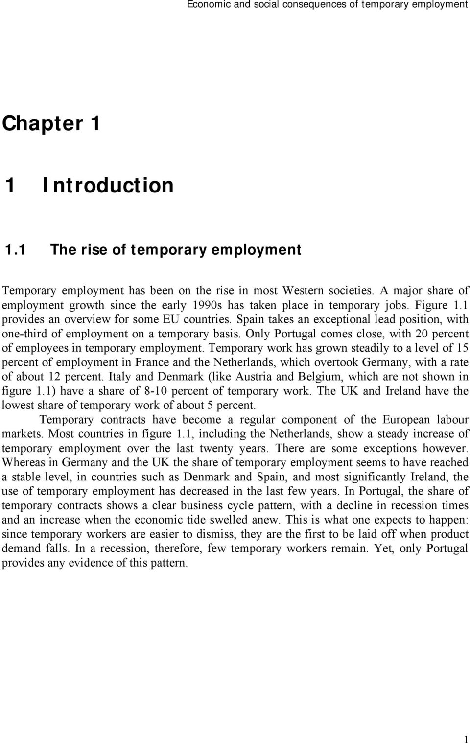 Spain takes an exceptional lead position, with one-third of employment on a temporary basis. Only Portugal comes close, with 20 percent of employees in temporary employment.