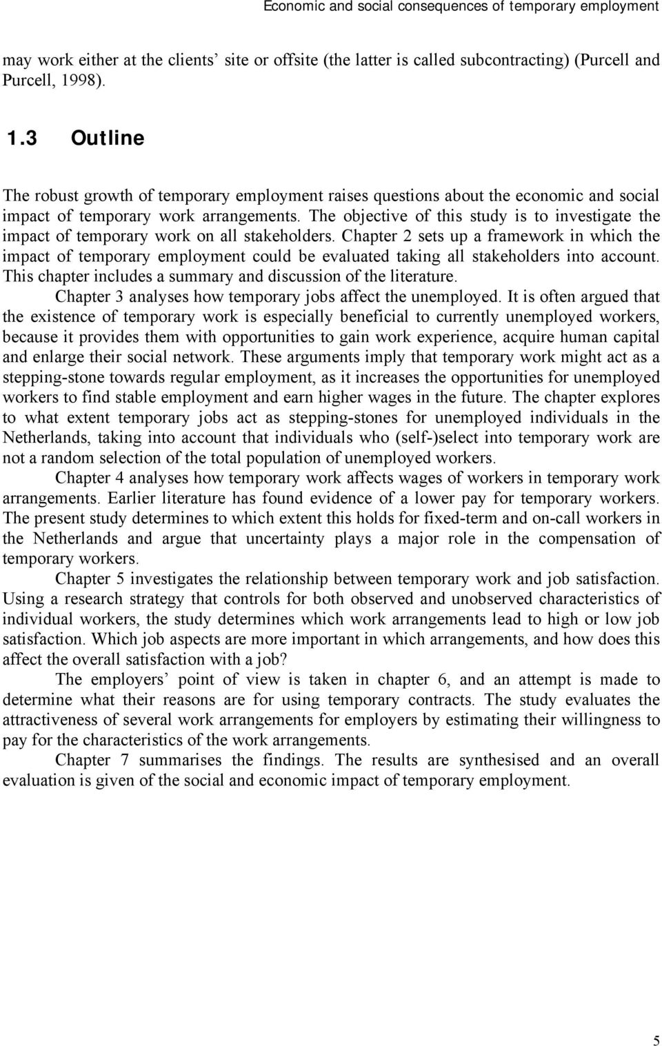 The objective of this study is to investigate the impact of temporary work on all stakeholders.