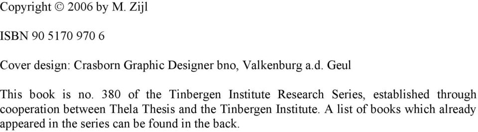 380 of the Tinbergen Institute Research Series, established through cooperation