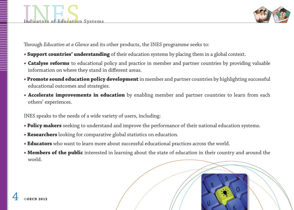 Promote sound education policy development in member and partner countries by highlighting successful educational outcomes and strategies.