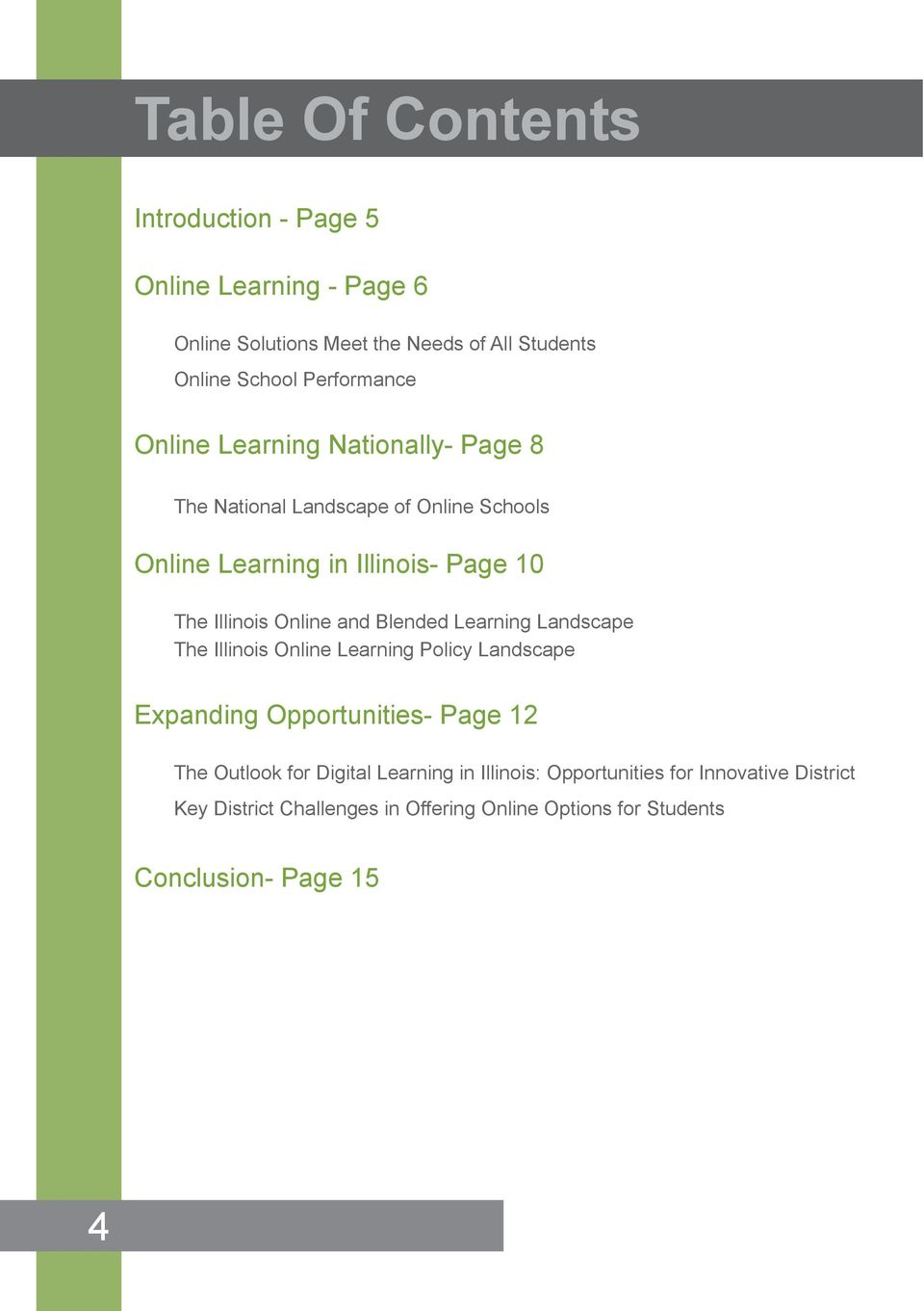 Online and Blended Learning Landscape The Illinois Online Learning Policy Landscape Expanding Opportunities- Page 12 The Outlook for
