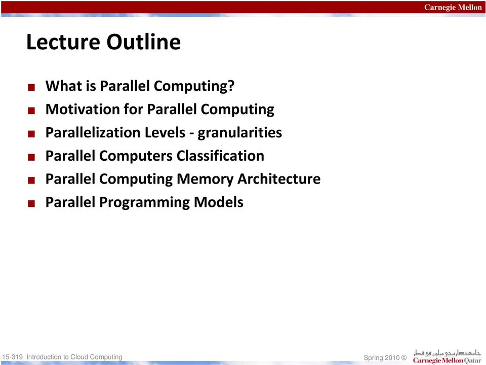 Levels granularities Parallel Computers
