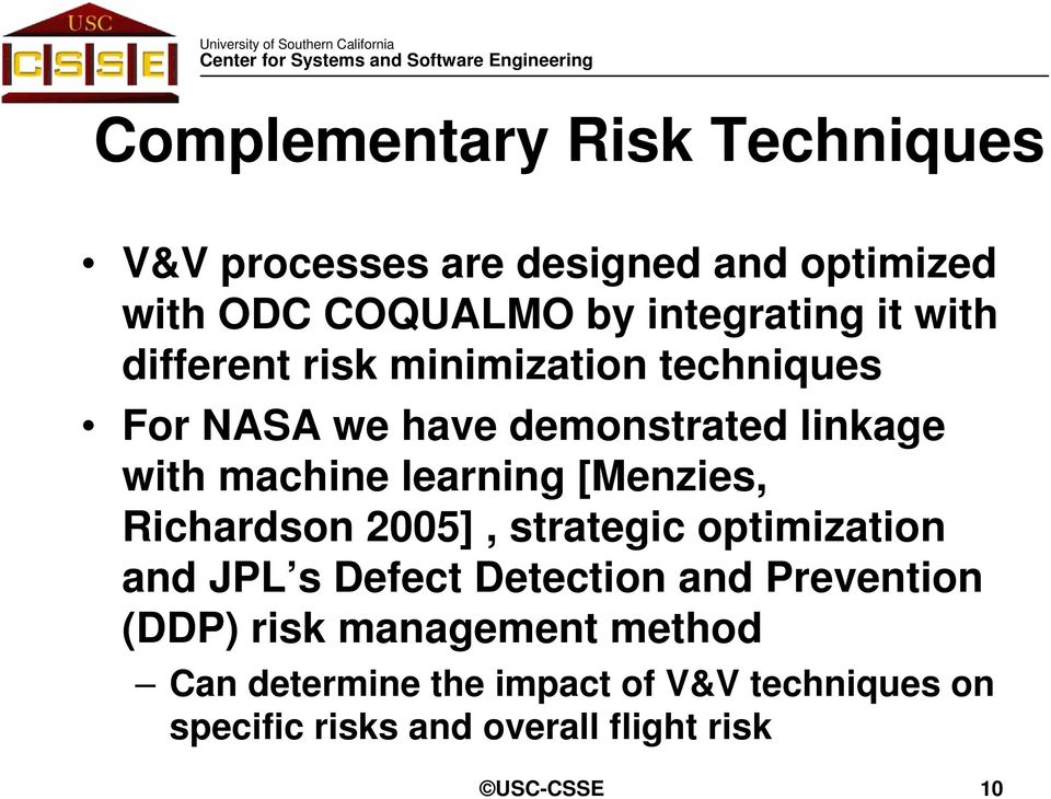 [Menzies, Richardson 2005], strategic optimization and JPL s Defect Detection and Prevention (DDP) risk