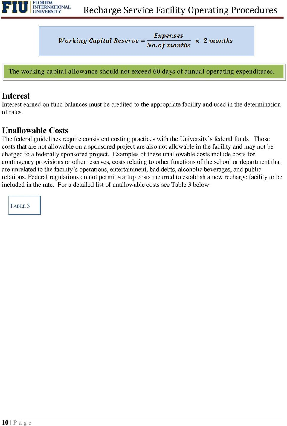 Unallowable Costs The federal guidelines require consistent costing practices with the University s federal funds.