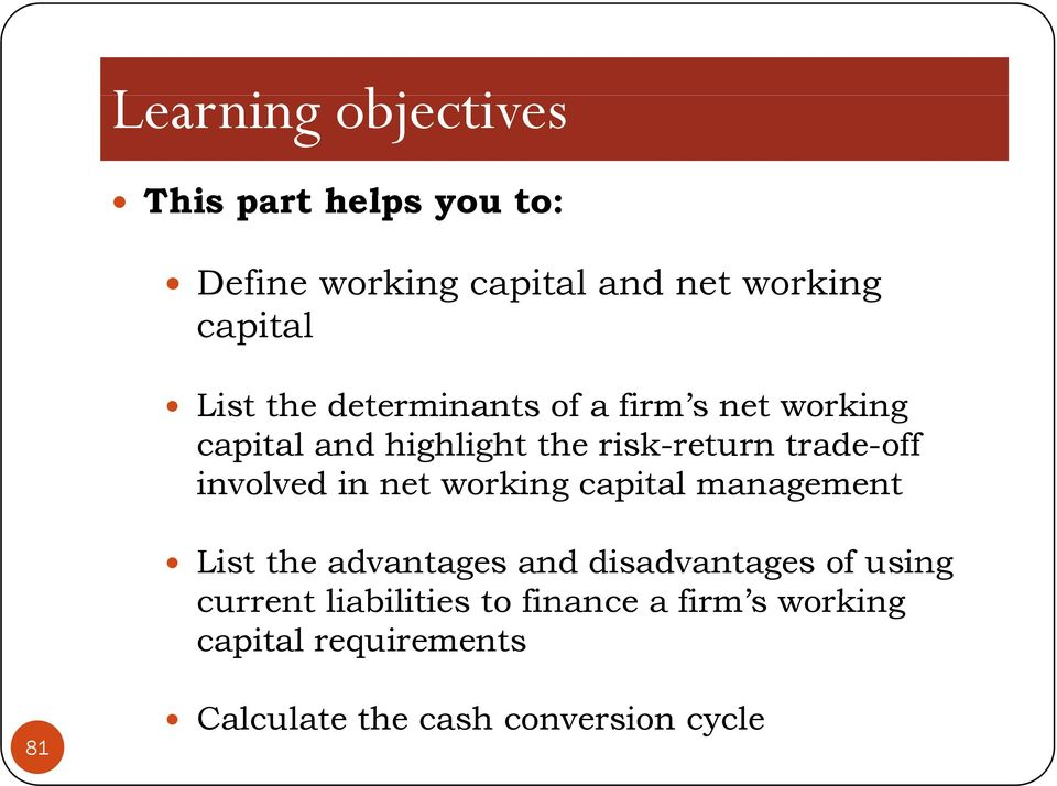 involved in net working capital management List the advantages and disadvantages of using