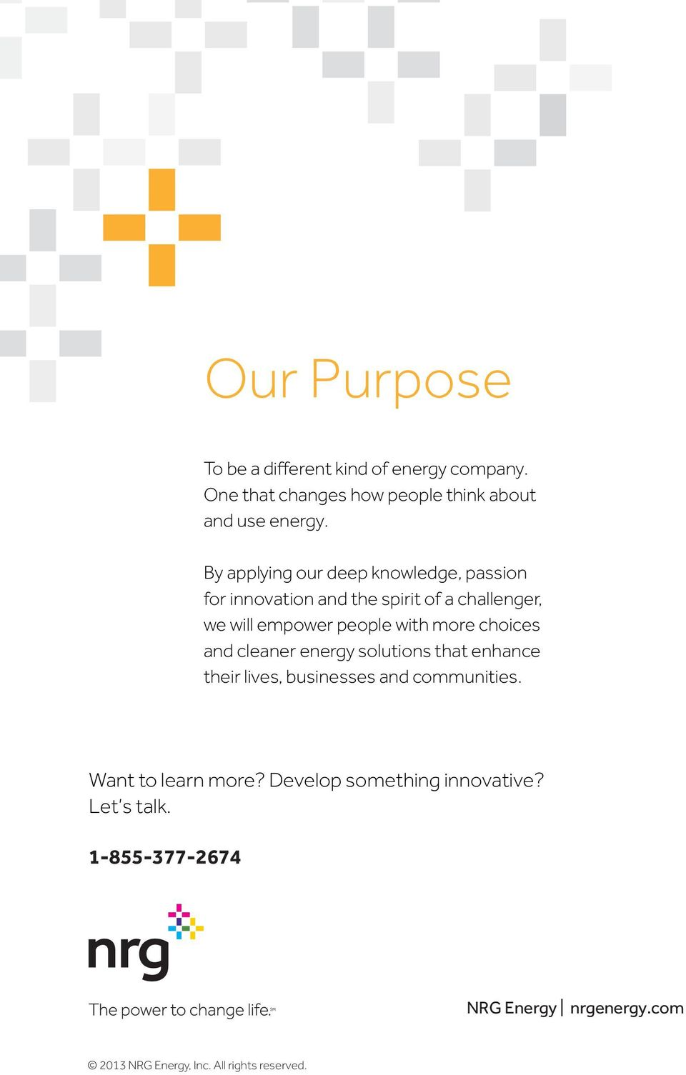 more choices and cleaner energy solutions that enhance their lives, businesses and communities. Want to learn more?