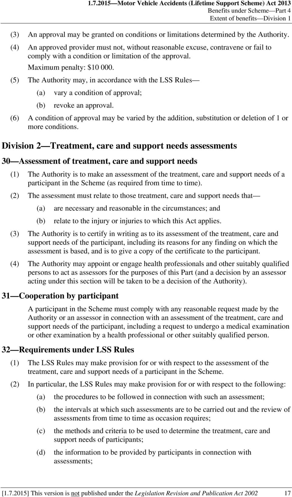 (5) The Authority may, in accordance with the LSS Rules vary a condition of approval; revoke an approval.