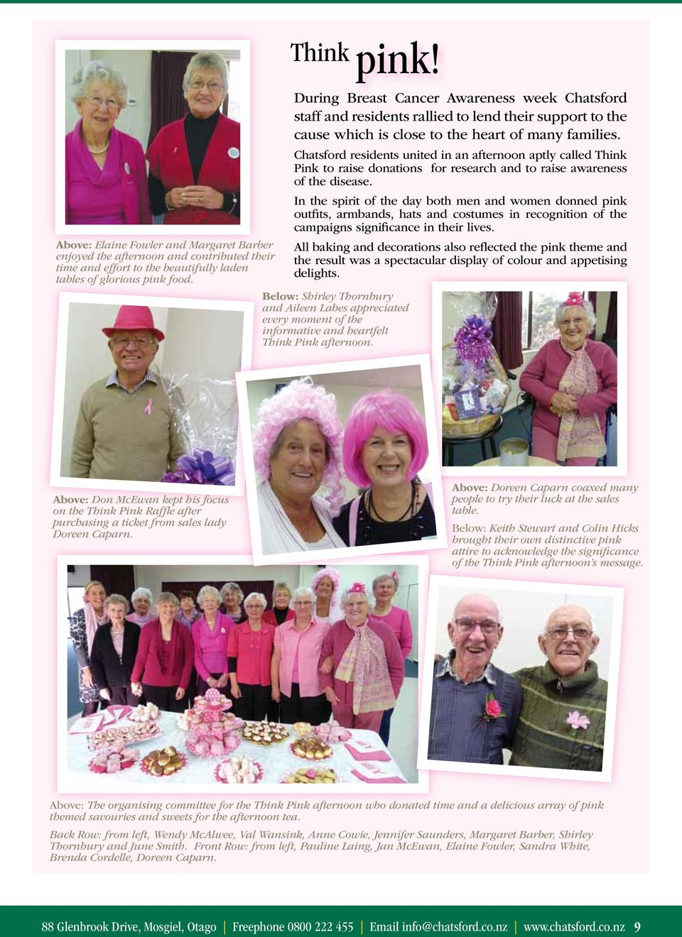Chatsford residents united in an afternoon aptly called Think Pink to raise donations for research and to raise awareness of the disease.