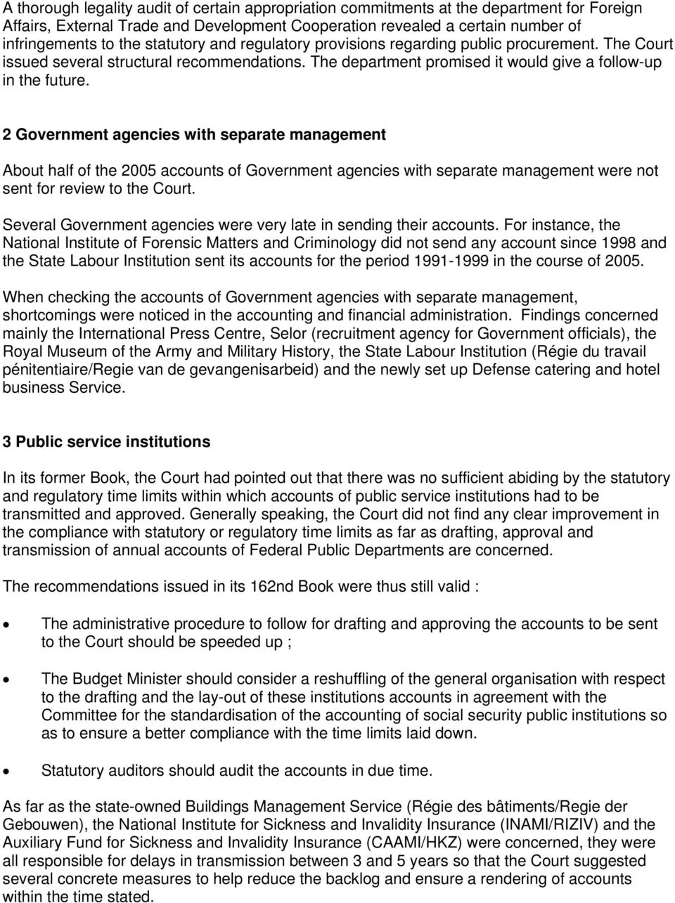 2 Government agencies with separate management About half of the 2005 accounts of Government agencies with separate management were not sent for review to the Court.