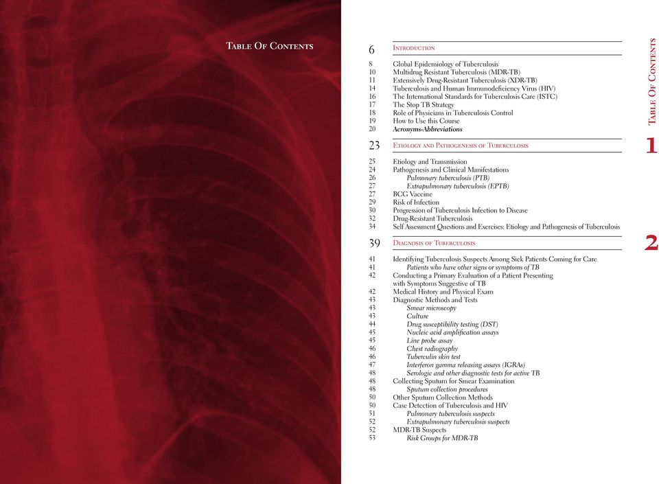 to Use this Course Acronyms-Abbreviations Etiology and Pathogenesis of Tuberculosis Etiology and Transmission Pathogenesis and Clinical Manifestations Pulmonary tuberculosis (PTB) Extrapulmonary