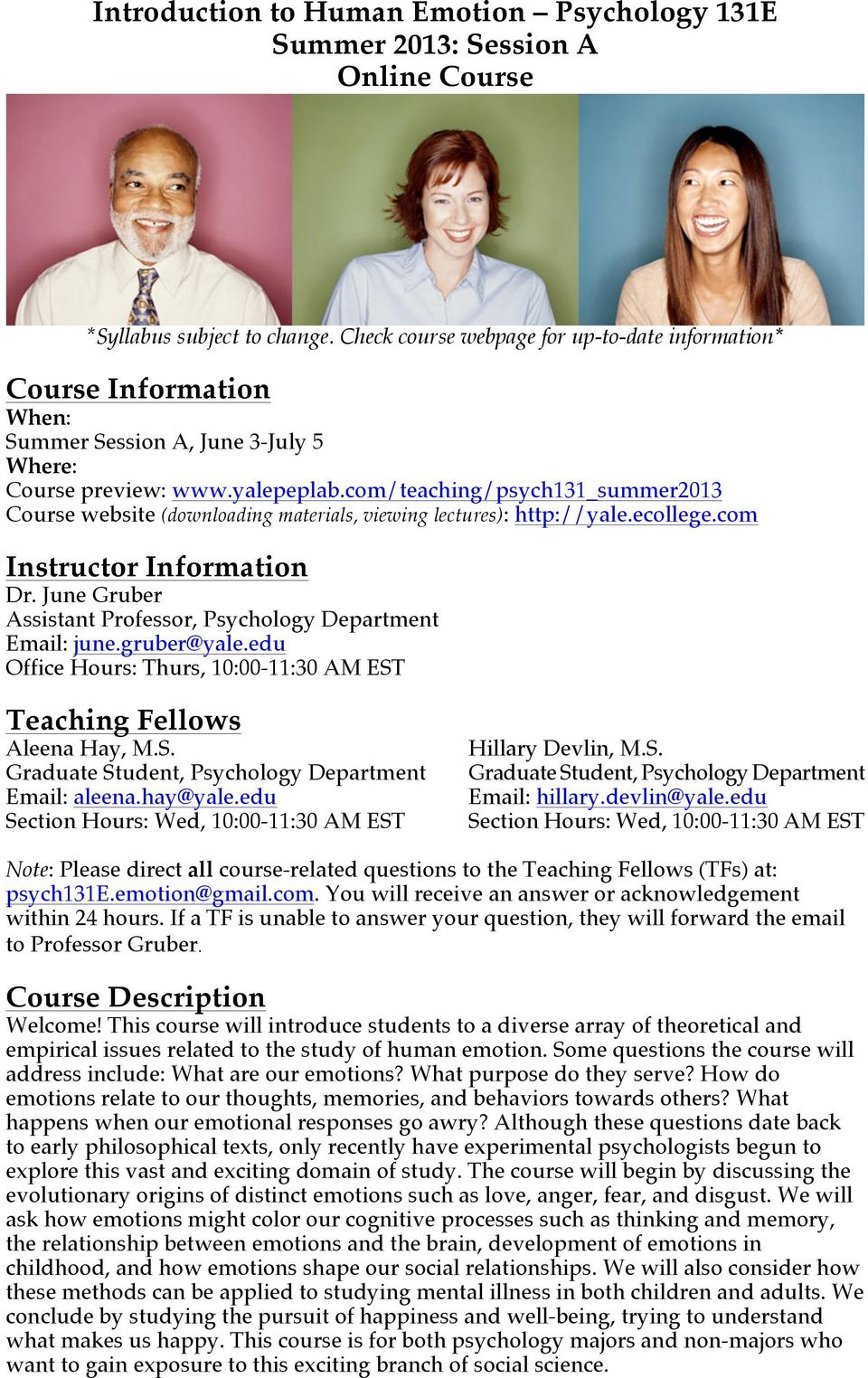 com/teaching/psych131_summer2013 Course website (downloading materials, viewing lectures): http://yale.ecollege.com Instructor Information Dr.