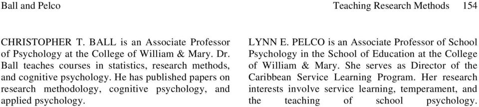 He has published papers on research methodology, cognitive psychology, and applied psychology. LYNN E.