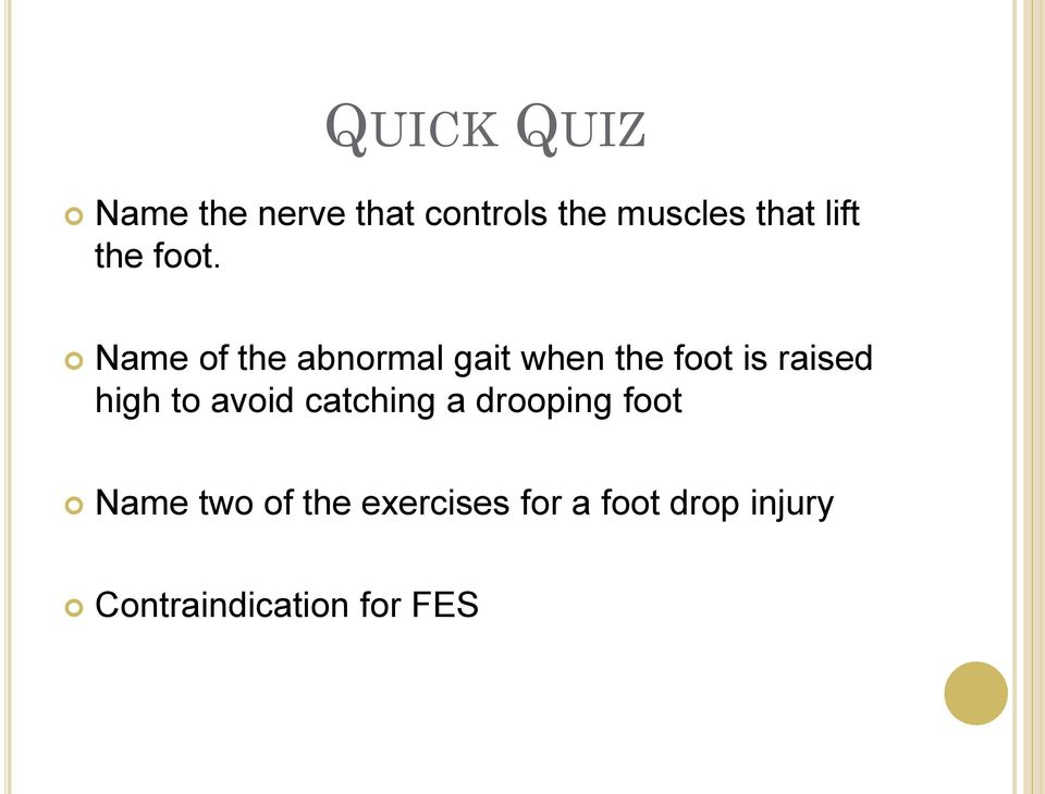 Name of the abnormal gait when the foot is raised high to