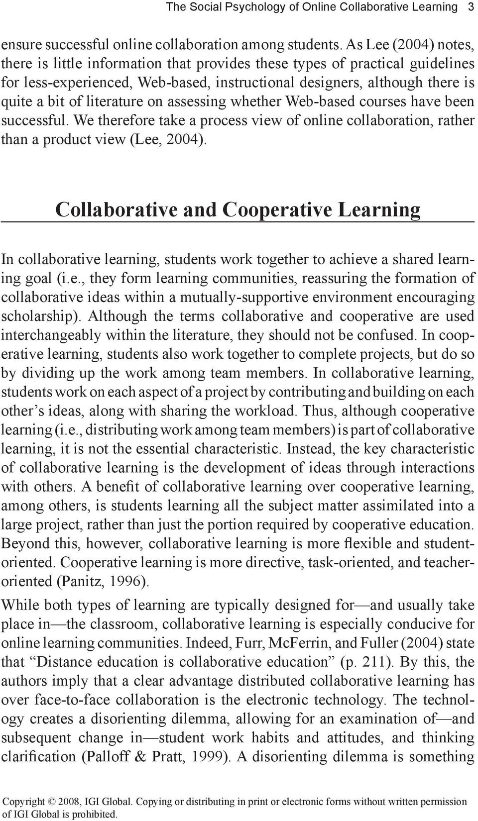 literature on assessing whether Web-based courses have been successful. We therefore take a process view of online collaboration, rather than a product view (Lee, 2004).