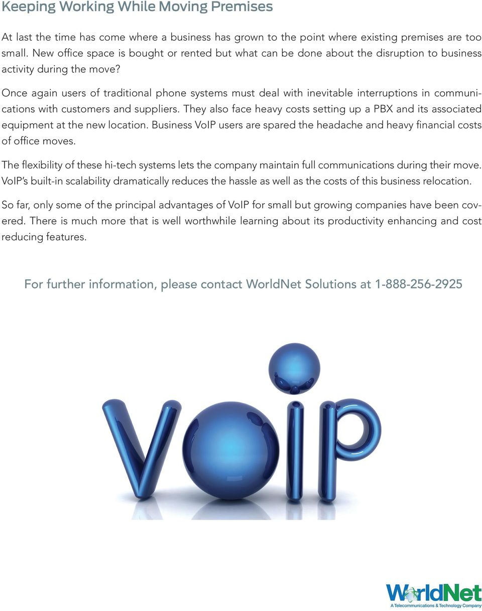 Once again users of traditional phone systems must deal with inevitable interruptions in communications with customers and suppliers.