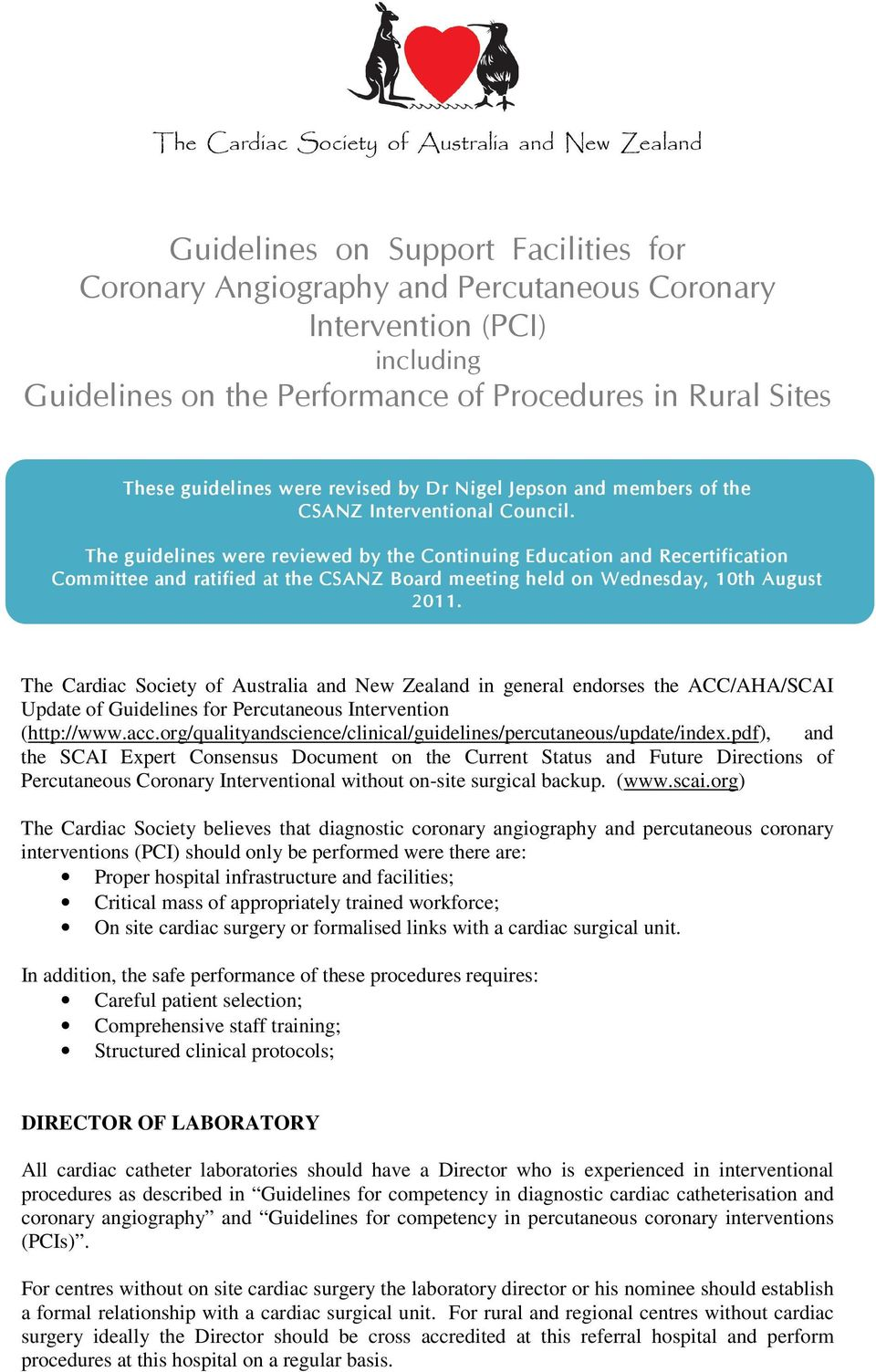 The guidelines were reviewed by the Continuing Education and Recertification Committee and ratified at the CSANZ Board meeting held on Wednesday, 10th August 2011.