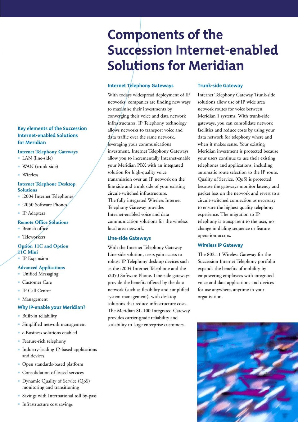 IP Expansion Advanced Applications Unified Messaging Customer Care IP Call Centre Management Why IP-enable your Meridian?