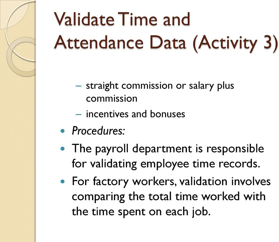 responsible for validating employee time records.