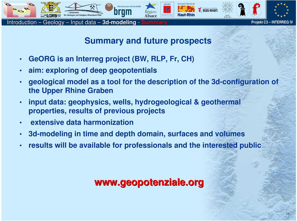 hydrogeological & geothermal properties, results of previous projects extensive data harmonization 3d-modeling in time and