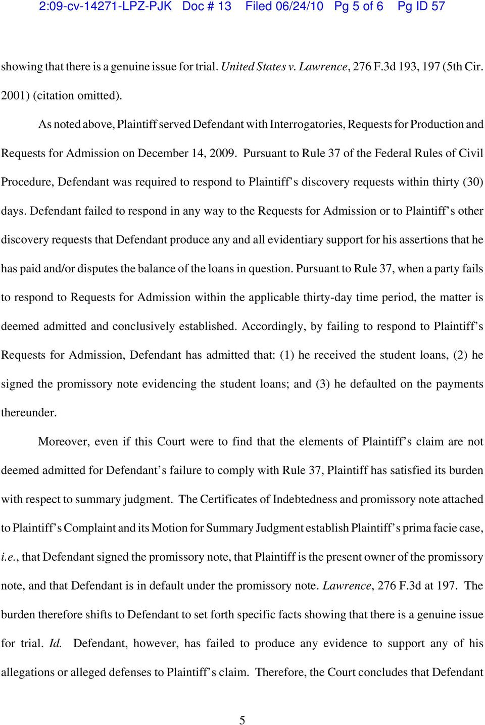 Pursuant to Rule 37 of the Federal Rules of Civil Procedure, Defendant was required to respond to Plaintiff s discovery requests within thirty (30) days.