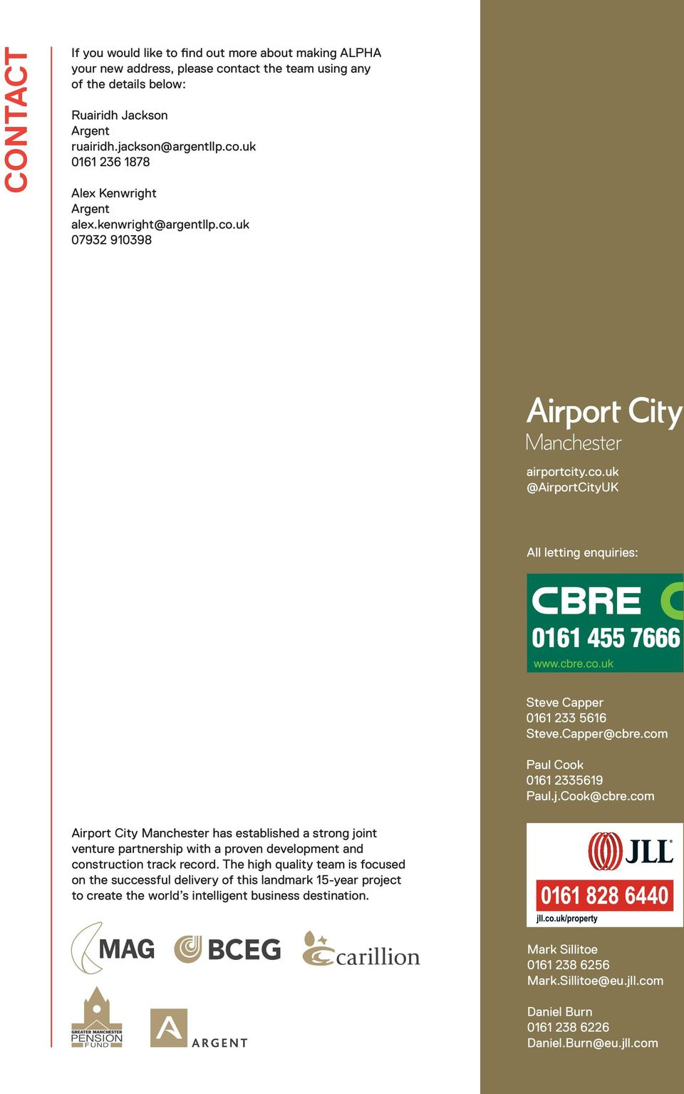 com Airport City Manchester has established a strong joint venture partnership with a proven development and construction track record.