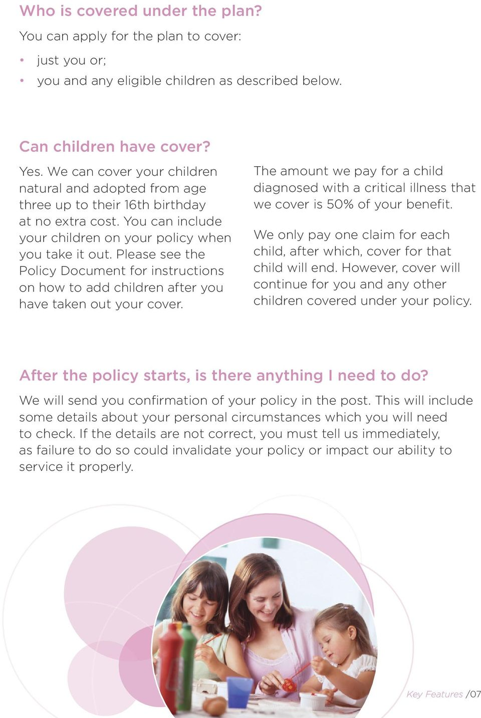 Please see the Policy Document for instructions on how to add children after you have taken out your cover.
