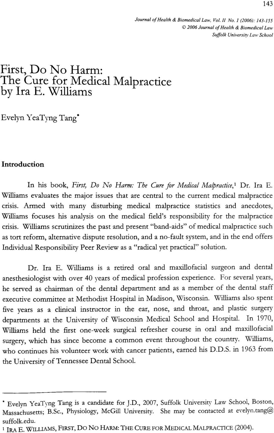 Williams evaluates the major issues that are central to the current medical malpractice crisis.