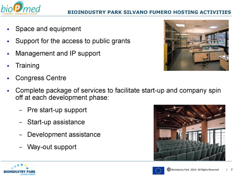 package of services to facilitate start-up and company spin off at each development