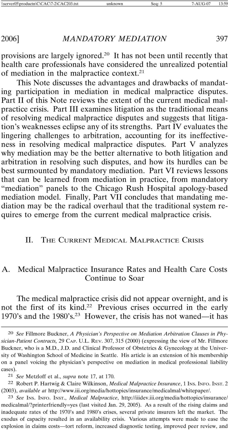 21 This Note discusses the advantages and drawbacks of mandating participation in mediation in medical malpractice disputes.