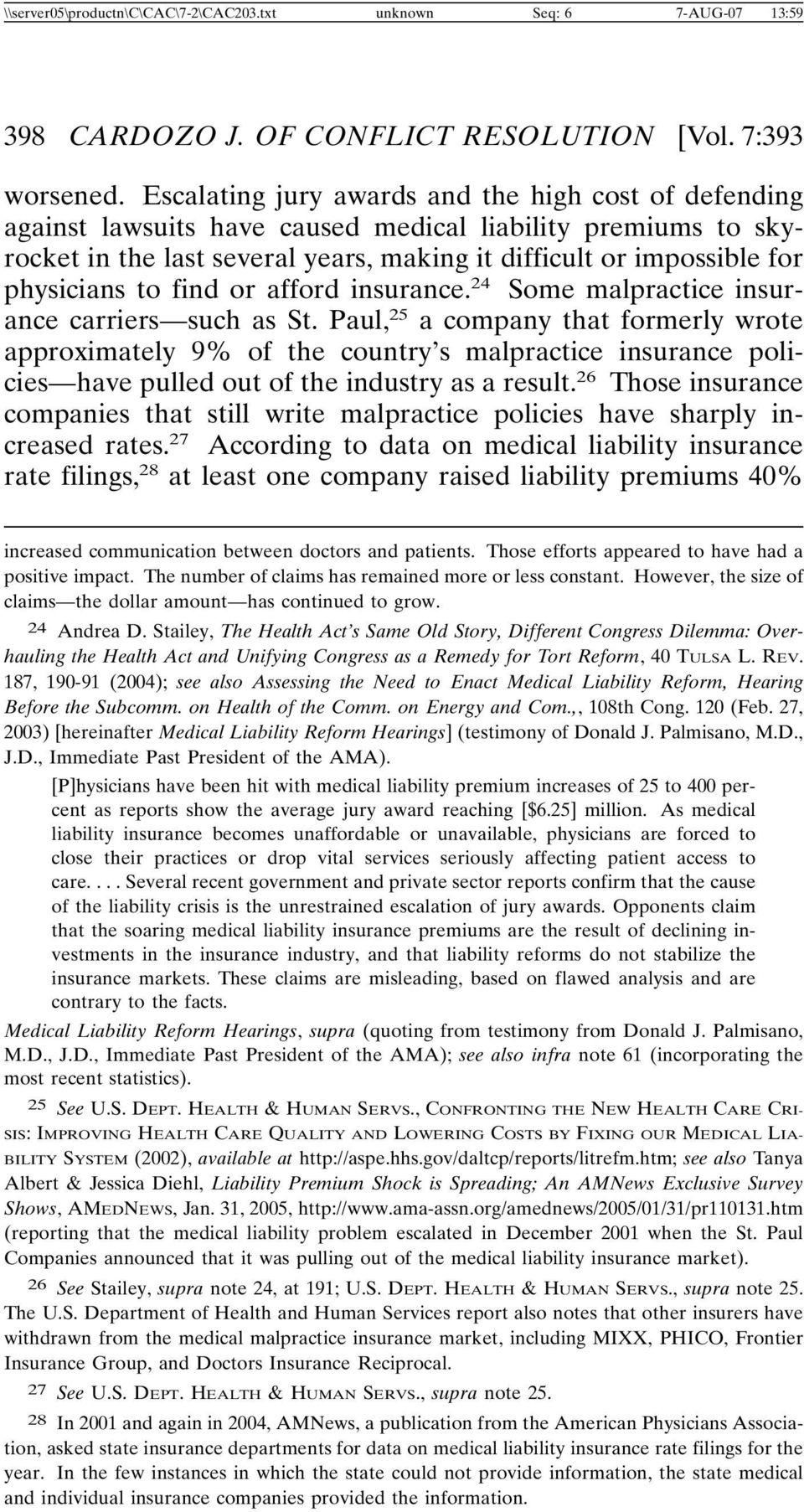 to find or afford insurance. 24 Some malpractice insurance carriers such as St.
