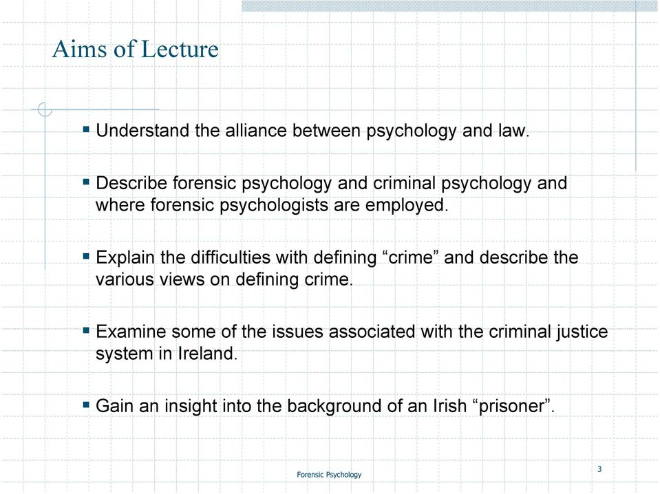 Explain the difficulties with defining crime and describe the various views on defining crime.