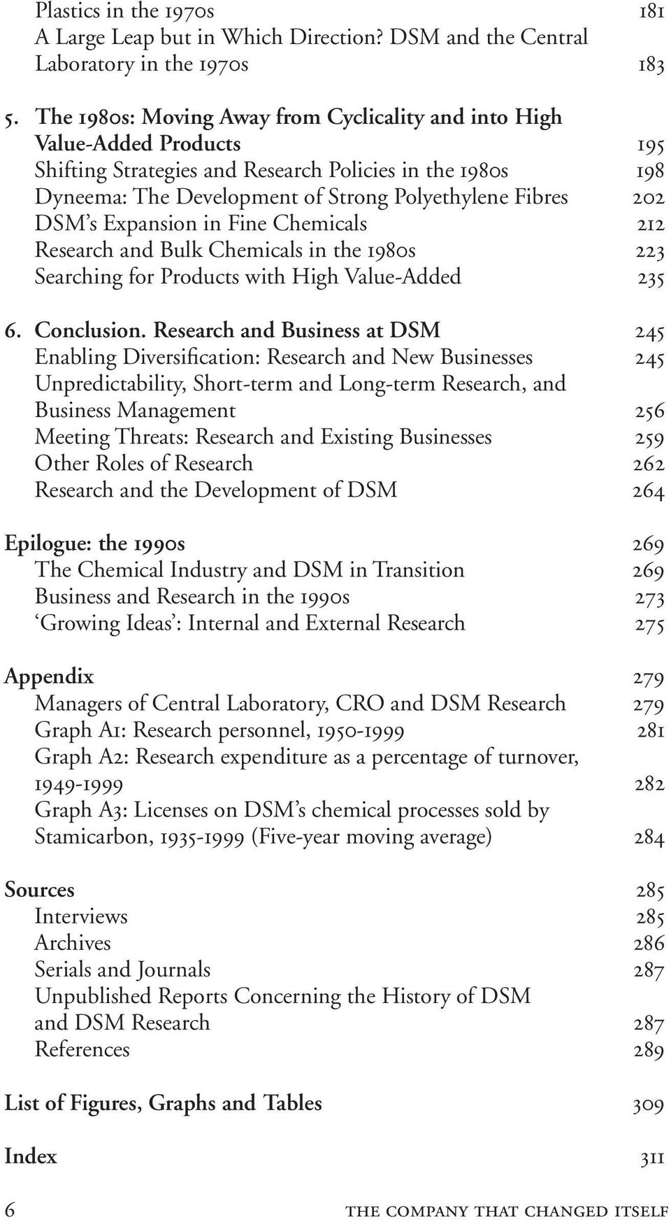 DSM s Expansion in Fine Chemicals 212 Research and Bulk Chemicals in the 1980s 223 Searching for Products with High Value-Added 235 6. Conclusion.