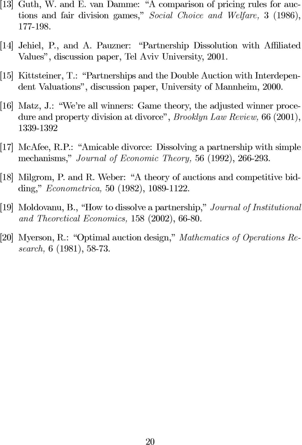 : Partnerships and the Double Auction with Interdependent Valuations, discussion paper, University of Mannheim,. [16] Matz, J.