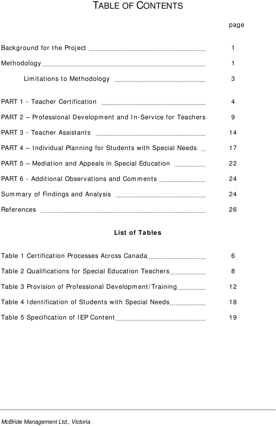 Observations and Comments 24 Summary of Findings and Analysis 24 References 26 List of Tables Table 1 Certification Processes Across Canada 6 Table 2 Qualifications for Special